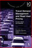 Travel Demand Management and Road User Pricing : Success, Failure and Feasibility, Saleh, Wafaa and Sammer, Gerd, 0754673030