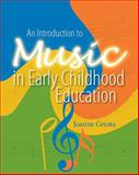 An Introduction to Music in Early Childhood Education, Greata, Joanne D., 0766863034