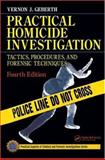 Practical Homicide Investigation : Tactics, Procedures, and Forensic Techniques, Geberth, Vernon J., 0849333032