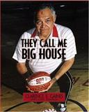 They Call Me Big House, Clarence E. Gaines, 0895873036