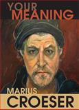 Your Meaning, Marius Croeser, 0986953032