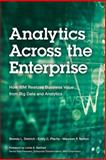 Analytics Across the Enterprise : How IBM Realizes Business Value from Big Data and Analytics, Dietrich, Brenda and Plachy, Emily, 0133833038
