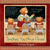 Teacher, You Have Class!, , 0736913033
