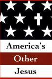 America's Other Jesus, Raymond Hendrix, 1466233036