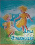 Anna and the Otherwhere, Jancis Dienes and Carita Lewis, 1477123032