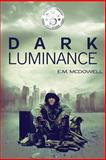 Dark Luminance, E. M. McDowell, 1492803030