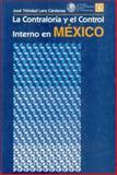 La Contraloría y el Control Interno en México : Antecedentes Históricos y Legislativos, Lanz Cárdenas, José Trinidad, 9681643038