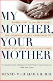 My Mother, Your Mother, Dennis McCullough, 0061243035
