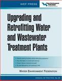 Upgrading and Retrofitting Water and Wastewater Treatment Plants, Water Environment Federation Staff, 0071453032