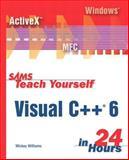 Sams Teach Yourself Visual C++ 6 in 24 Hours, Mickey Williams, 0672313030