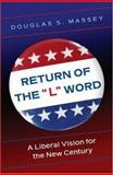 Return of the L Word - A Liberal Vision for the New Century, Massey, Douglas S., 0691123039