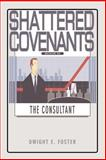 Shattered Covenants Book III, Dwight E. Foster, 1403303037