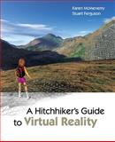 A Hitchhiker's Guide to Virtual Reality, McMenemy, Karen, 1568813031