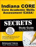 Indiana Core Core Academic Skills Assessment (Casa) Secrets Study Guide : Indiana CORE Test Review for the Indiana CORE Assessments for Educator Licensure, Indiana CORE Exam Secrets Test Prep Team, 1630943037