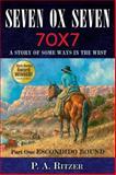 Seven Ox Seven - Part One, Escondido Bound, P. A. Ritzer, 1933363037