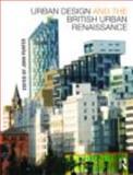 Urban Design and the British Urban Renaissance, Punter, John, 0415443032