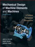 Mechanical Design of Machine Elements and Machines, Collins Publishers Staff and Busby, Henry R., 0470413034