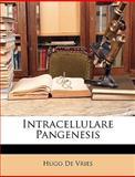 Intracellulare Pangenesis, Hugo De Vries, 1148803033