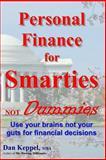 Personal Finance for Smarties Not Dummies, Dan Keppel, 1469973030