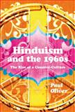 Hinduism and The 1960s : The Rise of a Counter-Culture, Oliver, Paul, 1472533038