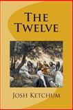 The Twelve, Josh Ketchum, 1489533036