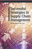 Successful Strategies in Supply Chain Management, Chan, Chi-Kin and Lee, H. W. J., 1591403030