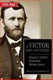 A Victor, Not a Butcher, Edward H. Bonekemper, 1621573036