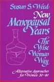 New Menopausal Years : The Wise Woman Way, Alternative Approaches for Women 30-90, Weed, Susun S., 1888123036