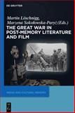 The Great War in Post-Memory Literature and Film, , 3110363038