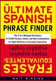 The Ultimate Spanish Phrase Finder, Whit Wirsing, 0071433031