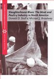 Slaughterhouse Blues : The Meat and Poultry Industry in North America, Stull, Donald D. and Broadway, Michael, 0534613039