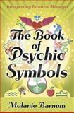 The Book of Psychic Symbols, Melanie Barnum, 0738723037