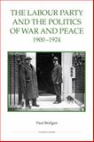 The Labour Party and the Politics of War and Peace, 1900-1924, Brigden, Paul and Bridgen, Paul, 0861933036