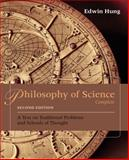 Philosophy of Science Complete : A Text on Traditional Problems and Schools of Thought, Hung, Edwin, 1133943039