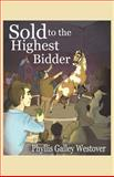 Sold to the Highest Bidder, Phyllis Westover, 1481123033