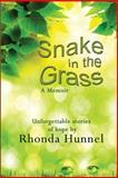 Snake in the Grass; a Memoir, Rhonda Hunnel, 1482043033