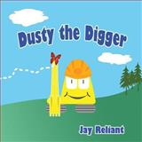 Dusty the Digger, Jay Reliant, 1482353032