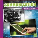 Communication Long Ago and Today, Lindsy O'Brien, 1491403039