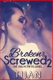 Broken and Screwed 2, Tijan, 1492323039