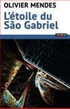L'étoile du São Gabriel, Olivier Mendes, 1494923033