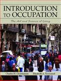 Introduction to Occupation : The Art and Science of Living, Christiansen, Charles and Townsend, Elizabeth A., 0130133035
