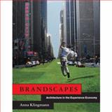 Brandscapes : Architecture in the Experience Economy, Klingmann, Anna, 0262113031