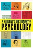 A Student's Dictionary of Psychology, Hayes, Nicky and Stratton, Peter, 0340873035