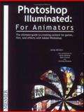 Photoshop Illuminated : For Animators, McCann, Jaimy, 0970753039