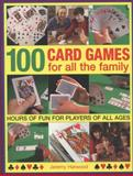 100 Card Games for All the Family, Jeremy Harwood, 1780193033