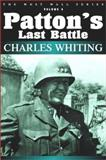 Patton's Last Battle, Charles Whiting, 1932033033