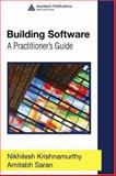 Building Software : A Practitioner's Guide, Krishnamurthy, Nikhilesh and Saran, Amitabh, 0849373034