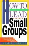 How to Lead Small Groups, Neal F. McBride, 0891093036