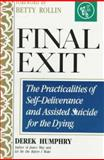 Final Exit : The Practicalities of Self-Deliverance and Assisted Suicide for the Dying, Humphry, Derek, 0960603034