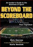 Beyond the Scoreboard, Rick Horrow and Karla Swatek, 145041303X